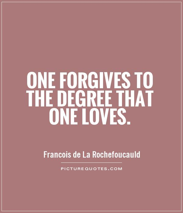 one-forgives-to-the-degree-that-one-loves-quote-1